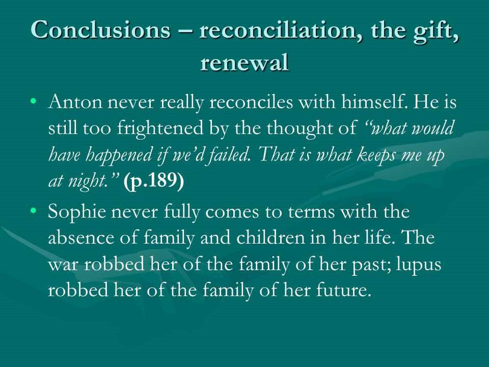 Conclusions – reconciliation, the gift, renewal