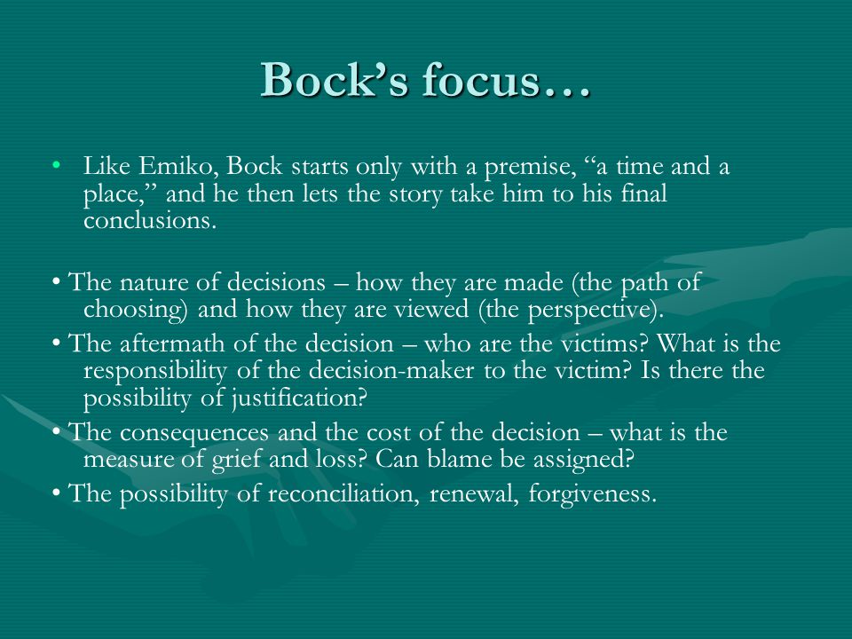 Bock's focus… Like Emiko, Bock starts only with a premise, a time and a place, and he then lets the story take him to his final conclusions.