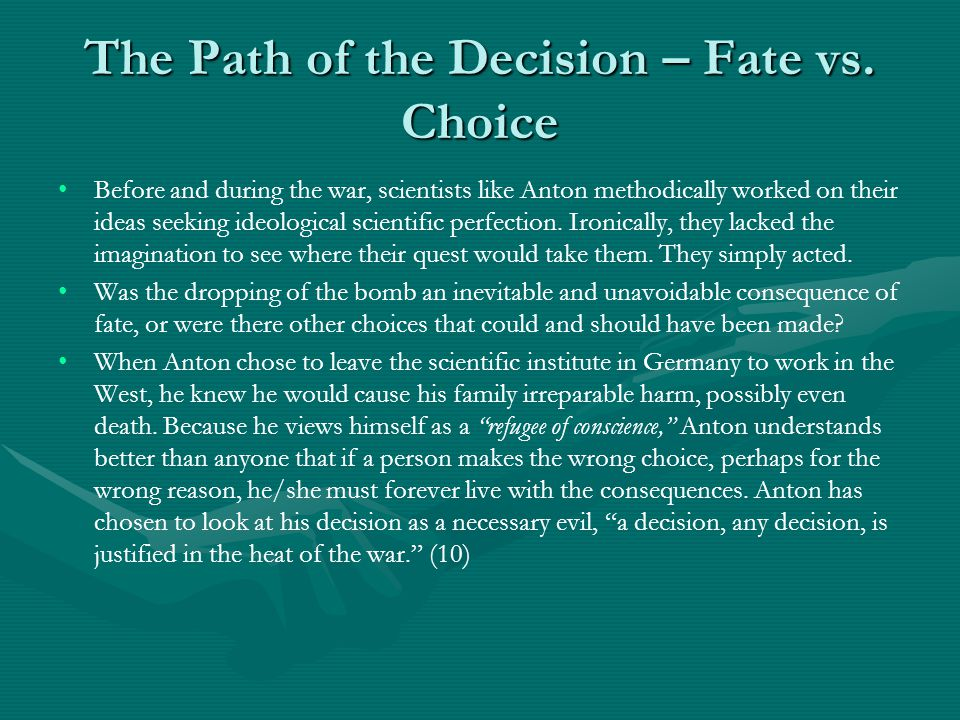 The Path of the Decision – Fate vs. Choice