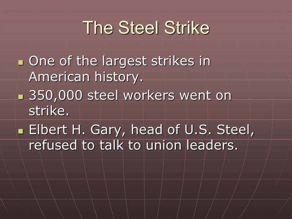 The Steel Strike One of the largest strikes in American history.