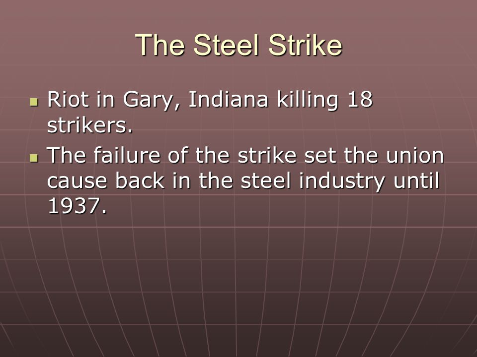 The Steel Strike Riot in Gary, Indiana killing 18 strikers.