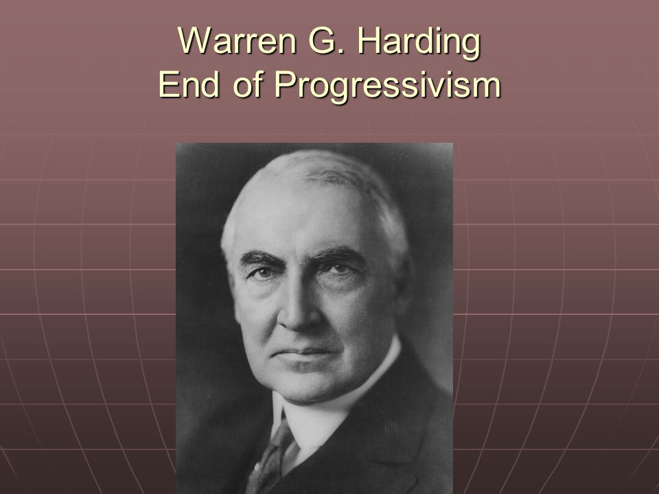 Warren G. Harding End of Progressivism