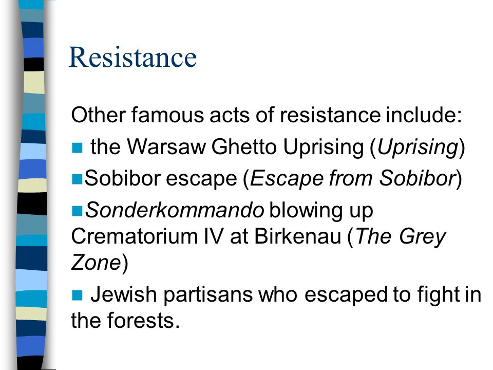 Resistance Other famous acts of resistance include: