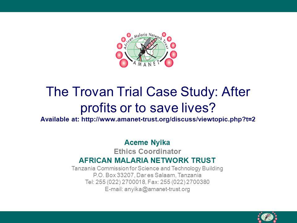 Aceme Nyika Ethics Coordinator AFRICAN MALARIA NETWORK TRUST