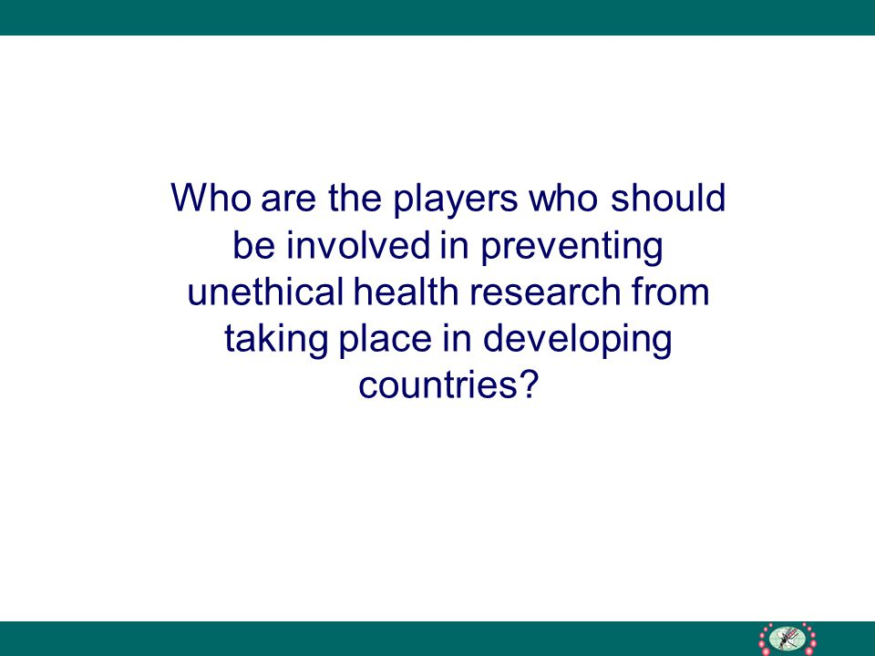 Who are the players who should be involved in preventing unethical health research from taking place in developing countries