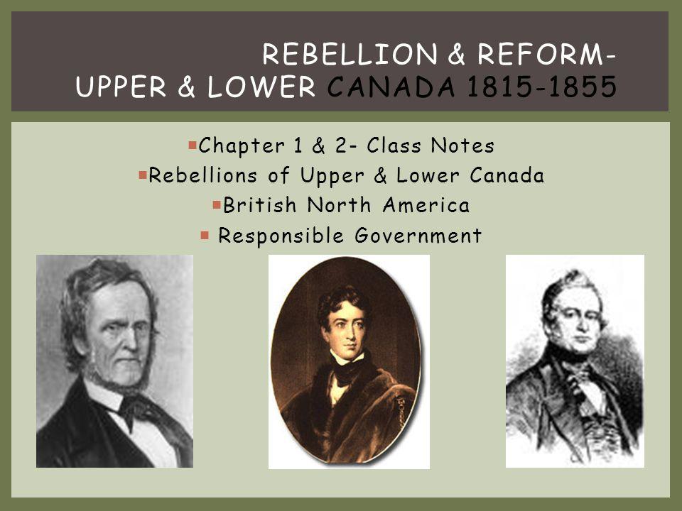 Rebellion & reform- Upper & Lower Canada 1815-1855