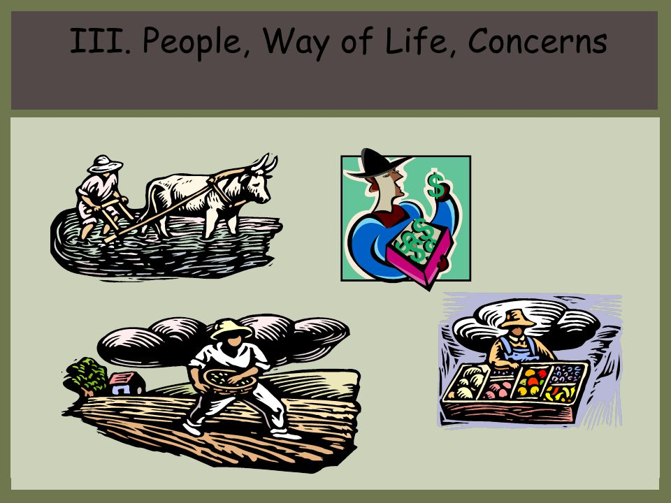 III. People, Way of Life, Concerns