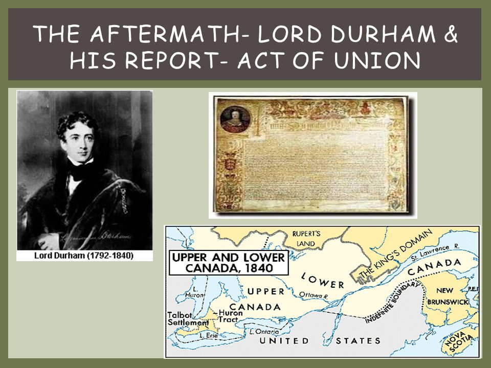 The aftermath- lord durham & his report- act of union