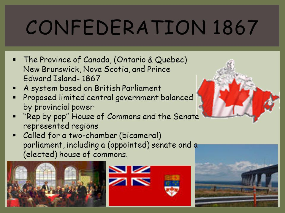 Confederation 1867 The Province of Canada, (Ontario & Quebec) New Brunswick, Nova Scotia, and Prince Edward Island- 1867.