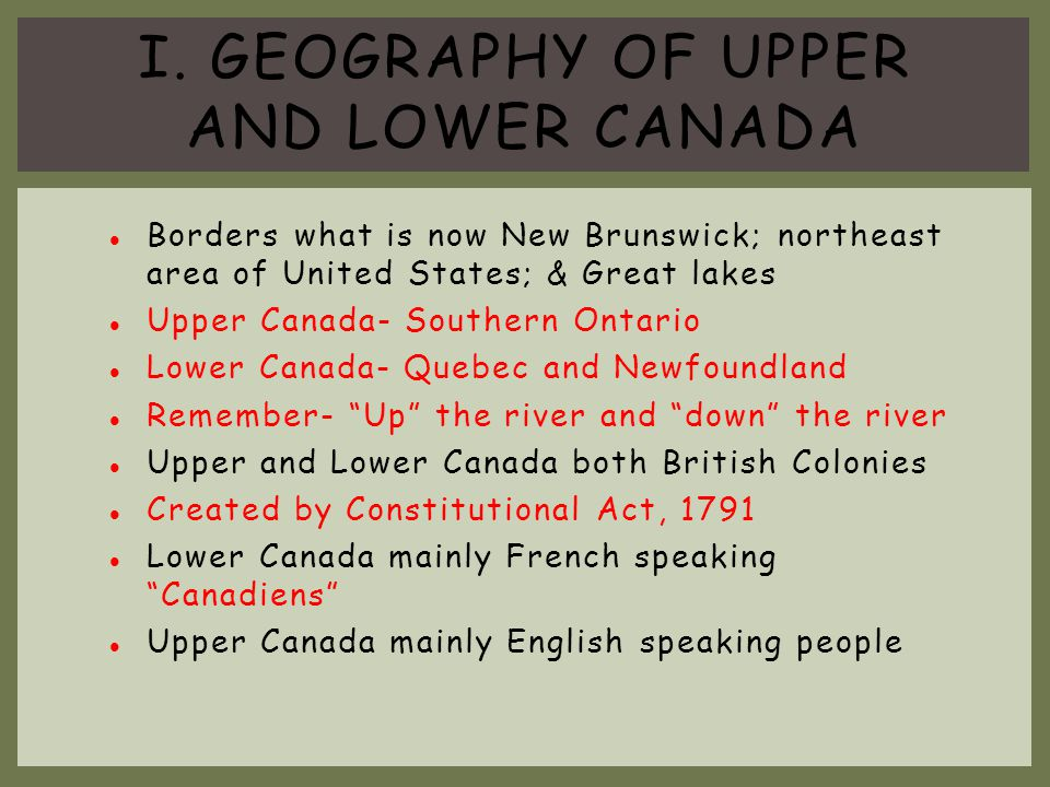 I. Geography of Upper and Lower Canada
