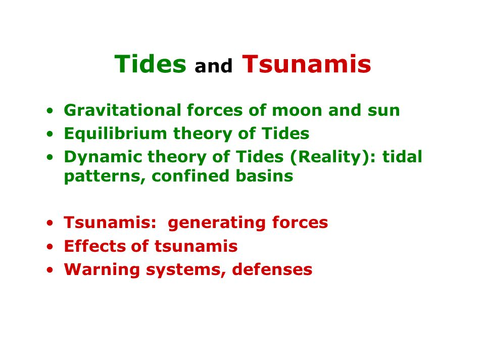Tides and Tsunamis Gravitational forces of moon and sun