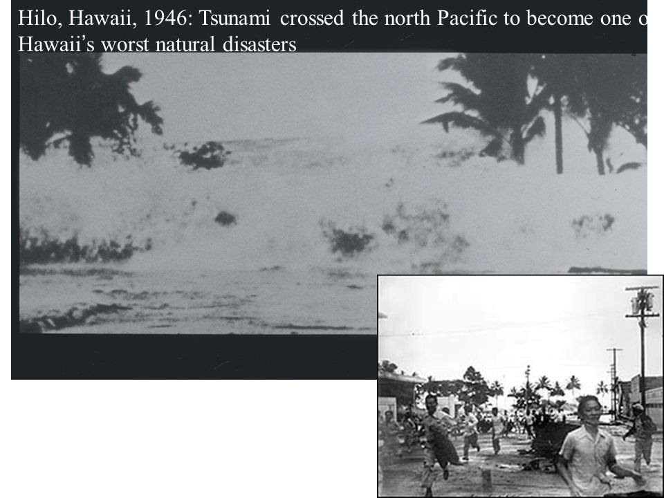 Hilo, Hawaii, 1946: Tsunami crossed the north Pacific to become one of Hawaii's worst natural disasters