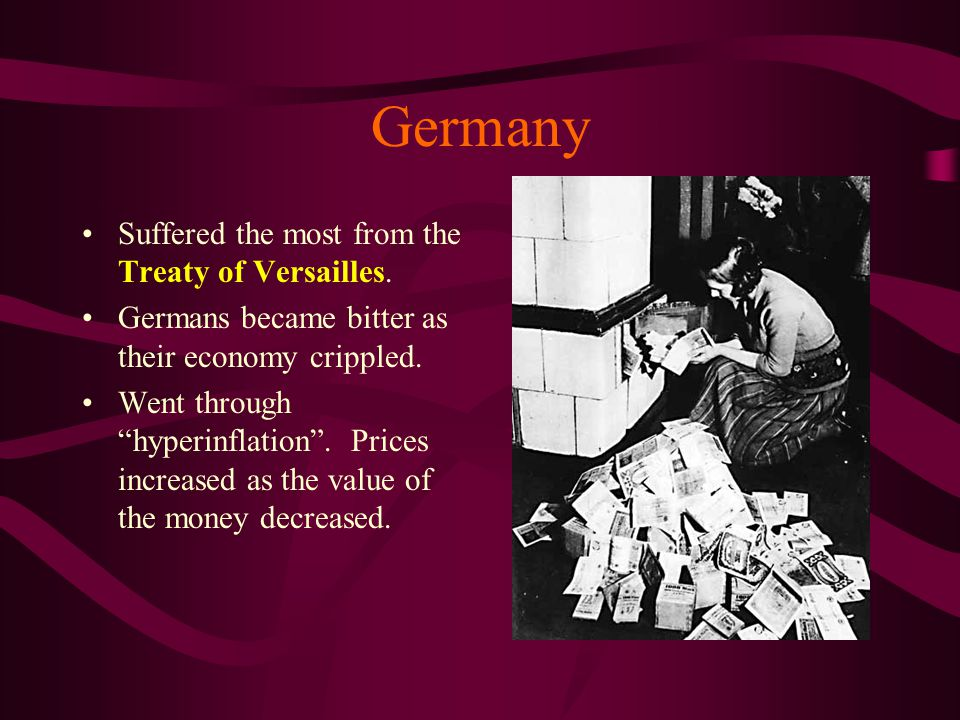 Germany Suffered the most from the Treaty of Versailles.