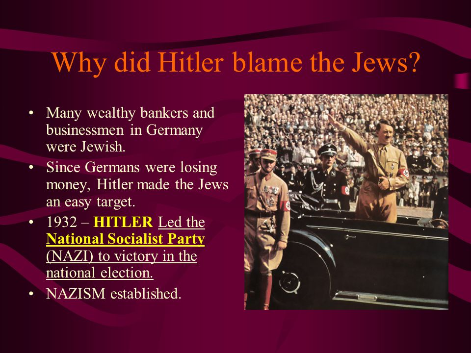 Why did Hitler blame the Jews