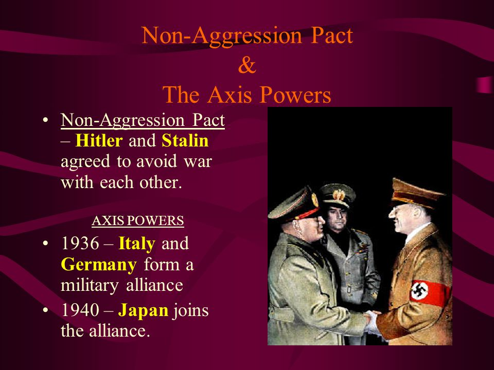 Non-Aggression Pact & The Axis Powers