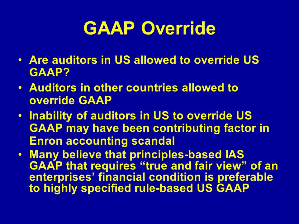 GAAP Override Are auditors in US allowed to override US GAAP