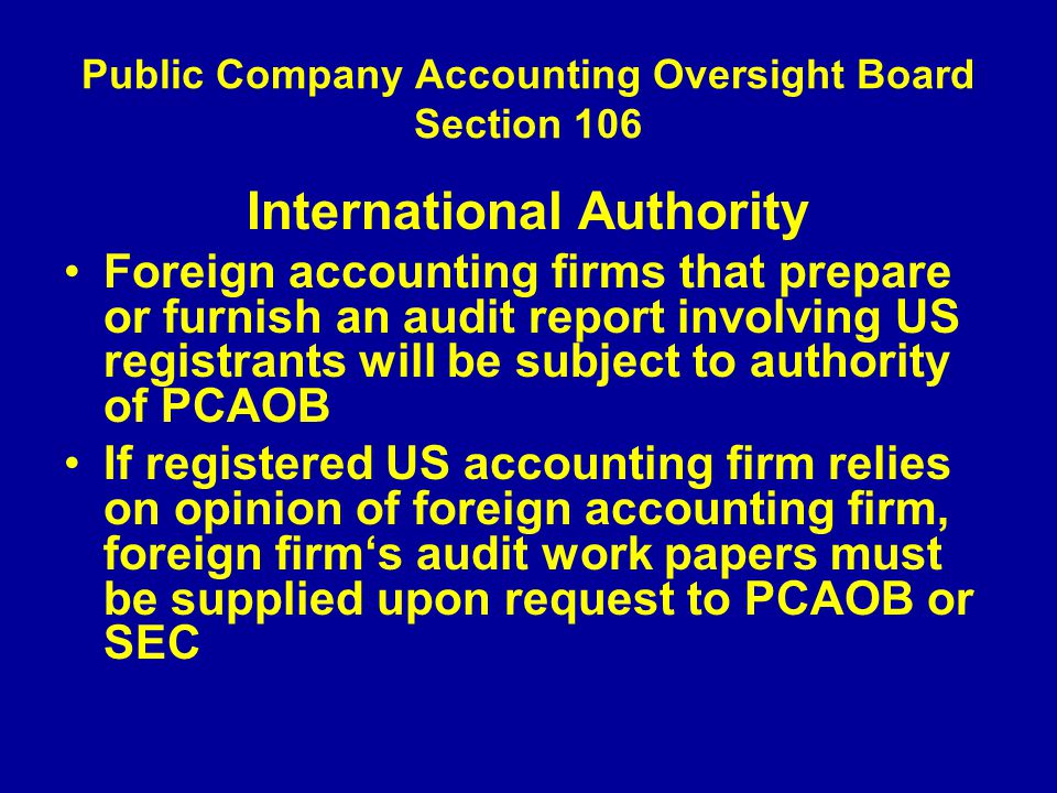 Public Company Accounting Oversight Board Section 106