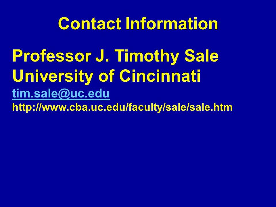 Professor J. Timothy Sale University of Cincinnati