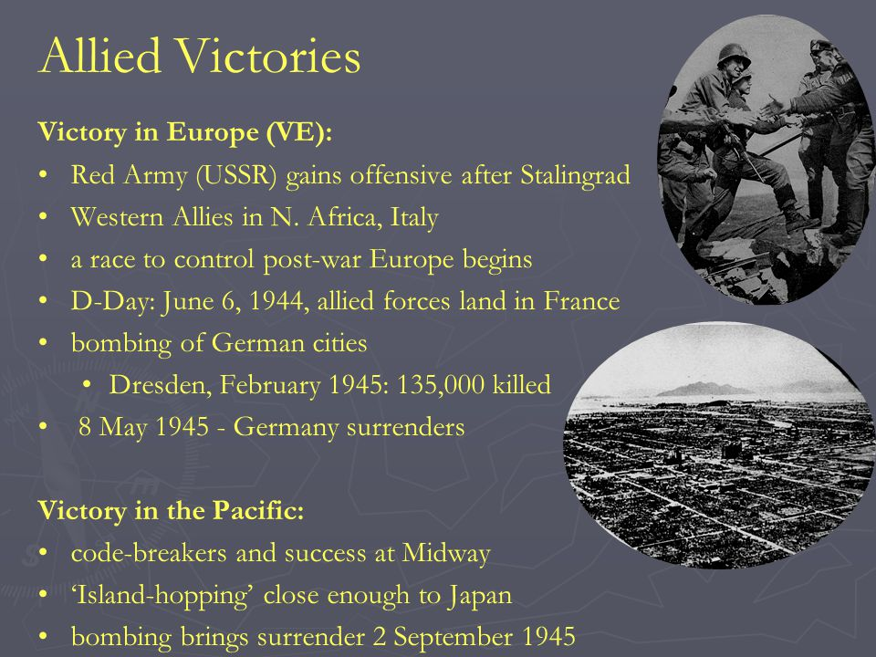Allied Victories Victory in Europe (VE):