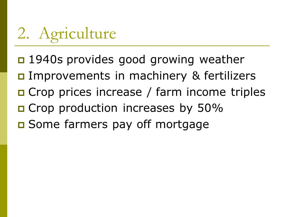 2. Agriculture 1940s provides good growing weather