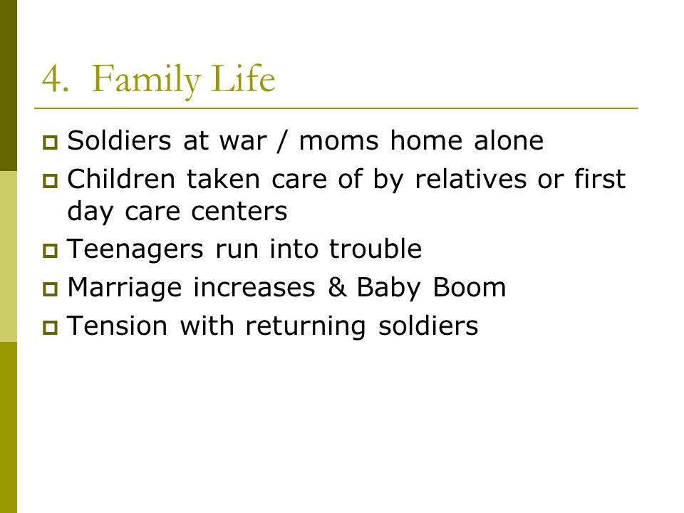 4. Family Life Soldiers at war / moms home alone