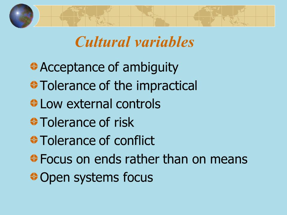 Cultural variables Acceptance of ambiguity
