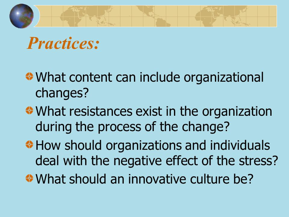 Practices: What content can include organizational changes
