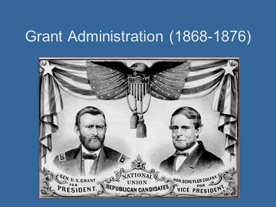 Grant Administration (1868-1876)