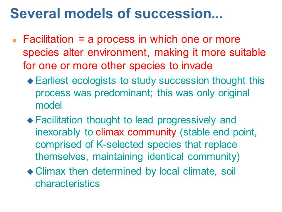 Several models of succession...
