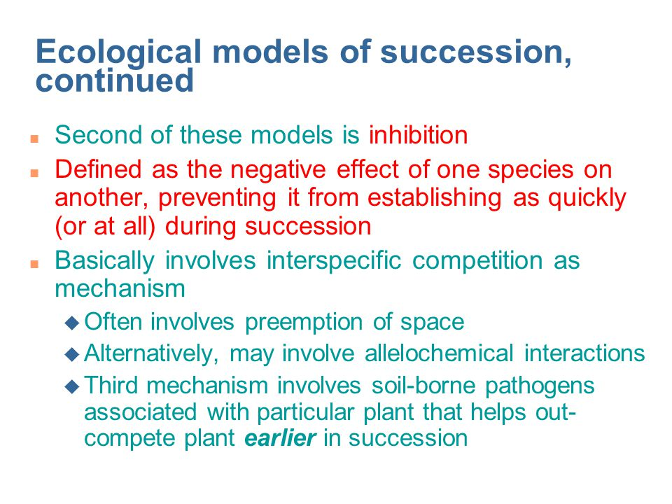 Ecological models of succession, continued