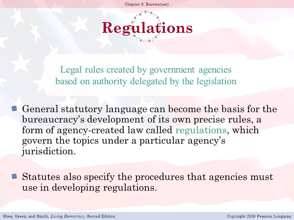 Regulations Legal rules created by government agencies based on authority delegated by the legislation.