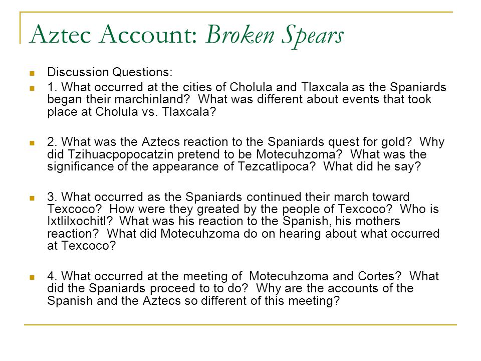 Aztec Account: Broken Spears