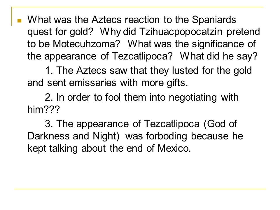 What was the Aztecs reaction to the Spaniards quest for gold
