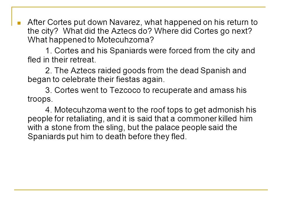 After Cortes put down Navarez, what happened on his return to the city