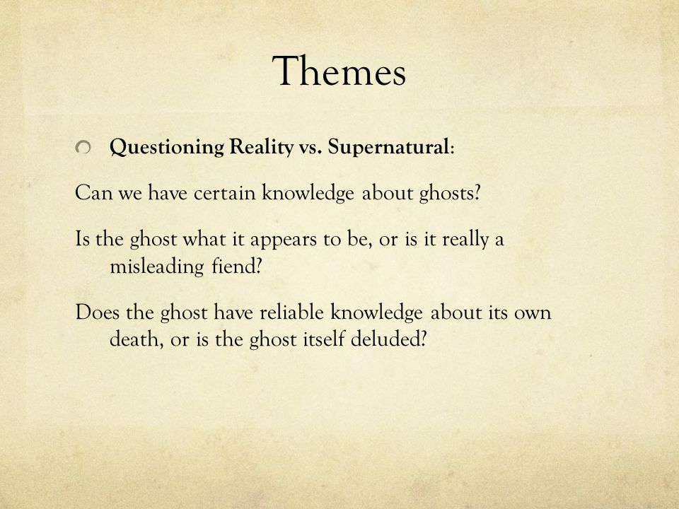 Themes Questioning Reality vs. Supernatural: