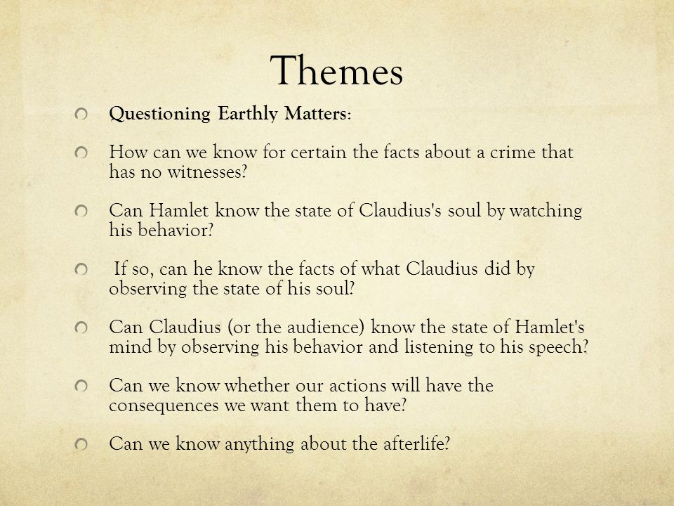 Themes Questioning Earthly Matters: