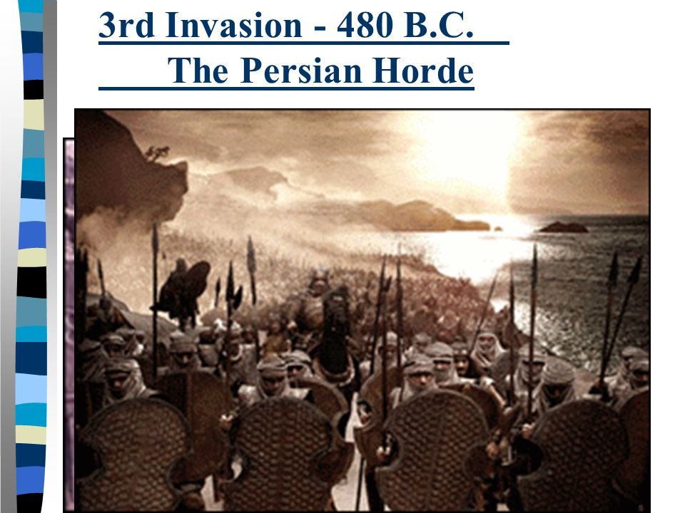 3rd Invasion - 480 B.C. The Persian Horde