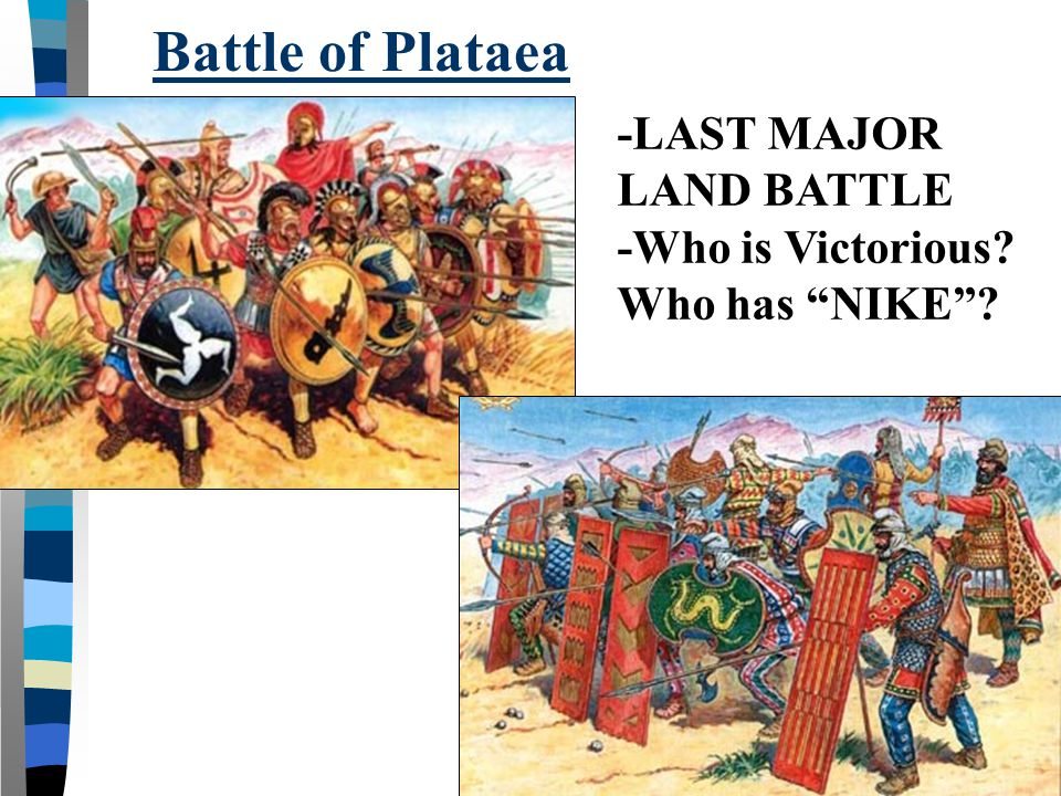 Battle of Plataea -LAST MAJOR LAND BATTLE