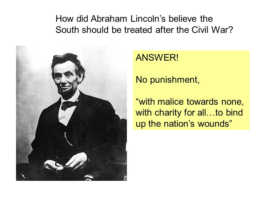 How did Abraham Lincoln's believe the
