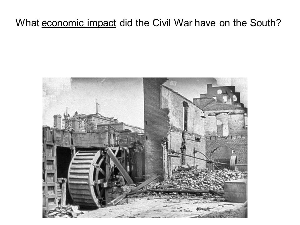 What economic impact did the Civil War have on the South