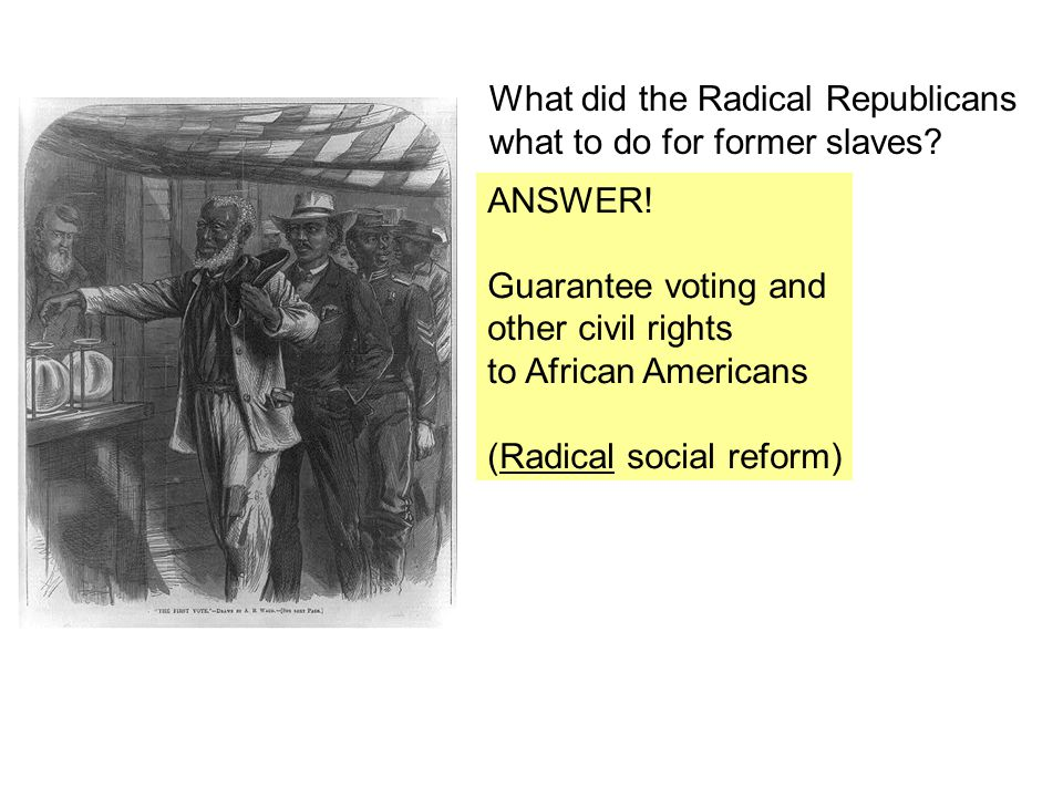 What did the Radical Republicans