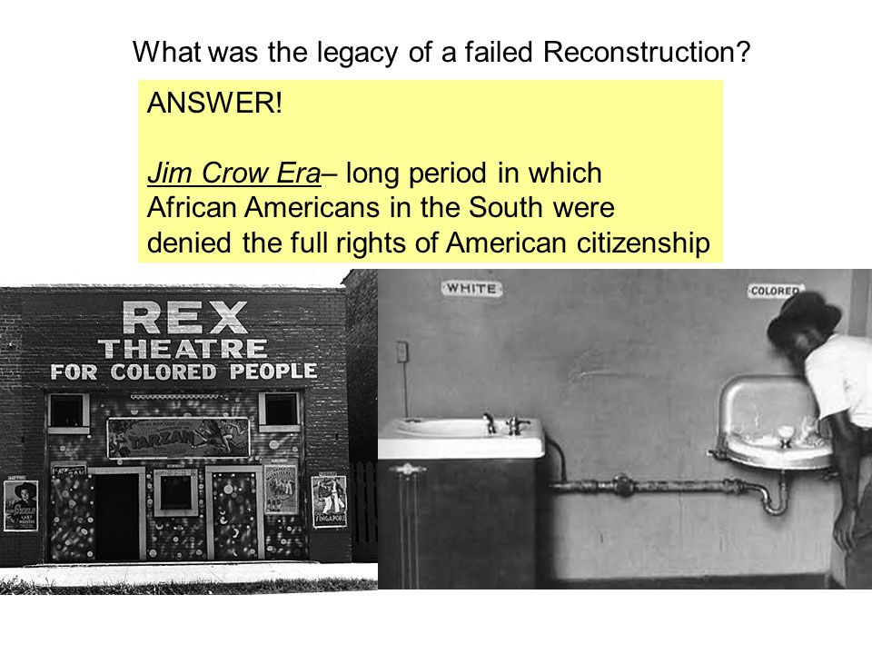 What was the legacy of a failed Reconstruction