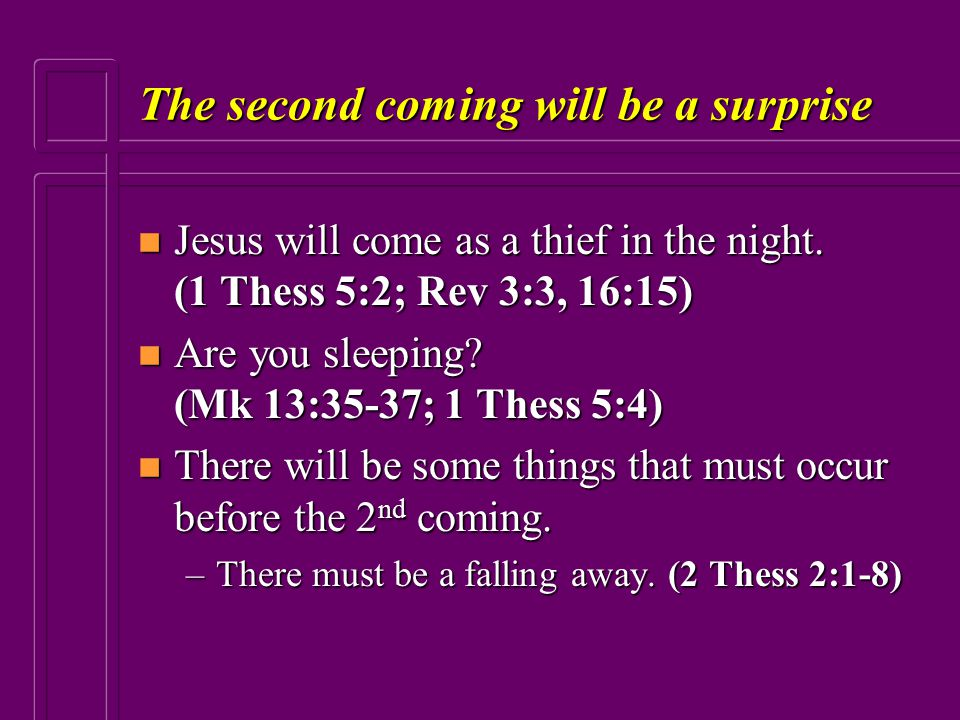 The second coming will be a surprise