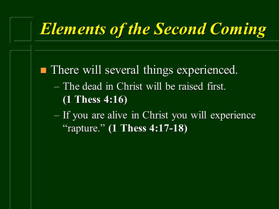 Elements of the Second Coming