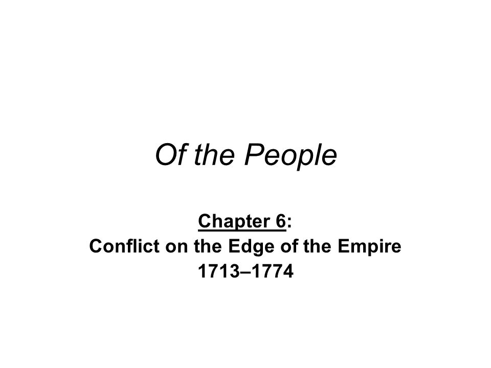 Chapter 6: Conflict on the Edge of the Empire 1713–1774