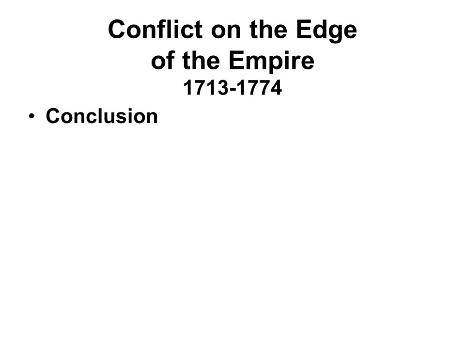 Conflict on the Edge of the Empire 1713-1774