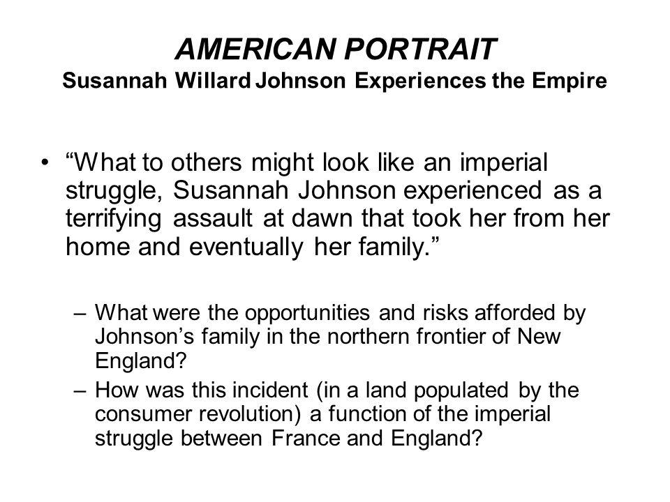 AMERICAN PORTRAIT Susannah Willard Johnson Experiences the Empire
