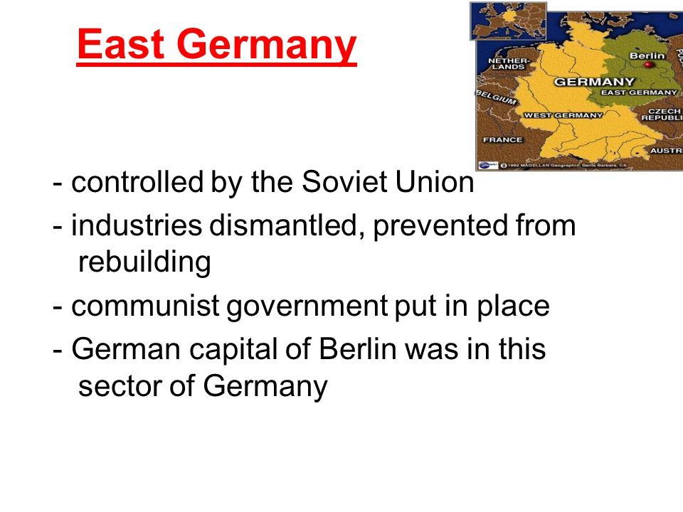 East Germany - controlled by the Soviet Union