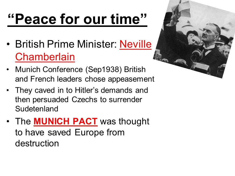 Peace for our time British Prime Minister: Neville Chamberlain