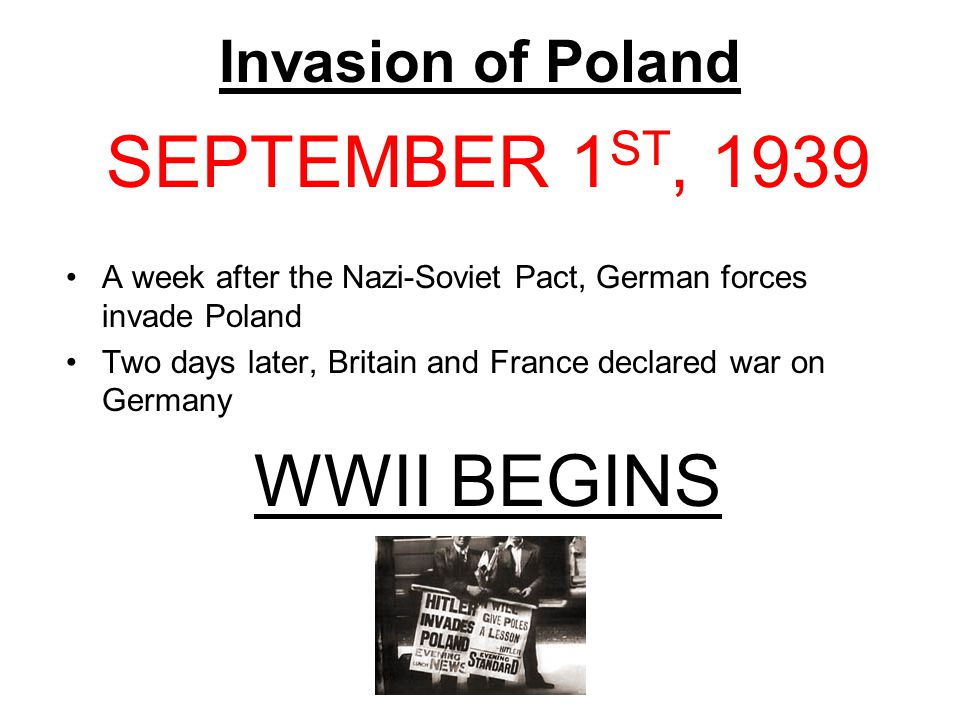 SEPTEMBER 1ST, 1939 WWII BEGINS Invasion of Poland